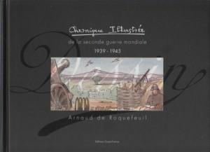 Chronique de la IIeme Guerre Mondiale - Arnaud de Roquefeuil