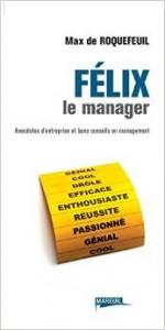 Couverture livre Felix le manager de Max de Roquefeuil